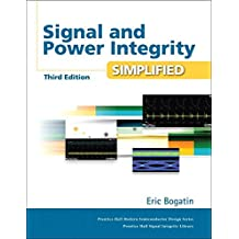 Signal and Power Integrity - Simplified (3rd Edition)