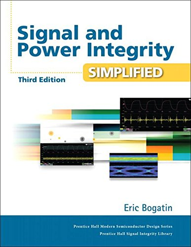Signal and Power Integrity - Simplified (3rd Edition) (Prentice Hall PTR Signal Integrity Library)