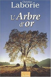 L Arbre D Or Christian Laborie Babelio