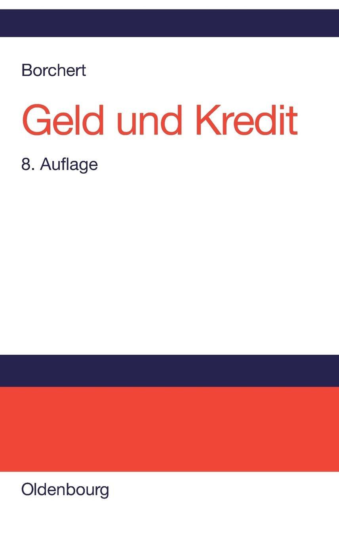 Geld und Kredit: Einführung in die Geldtheorie und Geldpolitik