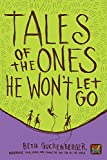 Tales of the Ones He Won't Let Go (Storyweaver)