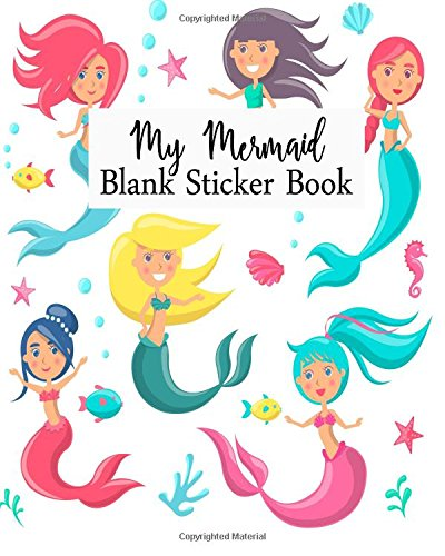 My Mermaid Blank Sticker Book: Blank Sticker Book For Kids, Sticker Book Collecting Album (Volume 17)