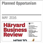 Planned Opportunism | Vijay Govindarajan
