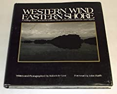 Western Wind, Eastern Shore: A Sailing Cruise Around the Eastern Shore of Maryland, Delaware and Virginia [Hardcover]