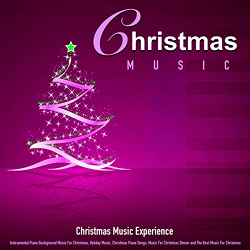 christmas music instrumental piano background music for christmas holiday music christmas piano songs - Christmas Background Music