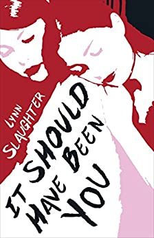 It Should Have Been You by [Slaughter, Lynn]