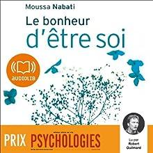 Le bonheur d'être soi | Livre audio Auteur(s) : Moussa Nabati Narrateur(s) : Robert Guilmard