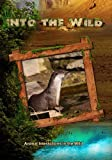 Into the Wild: Animal Interactions in the Wild by John Ross