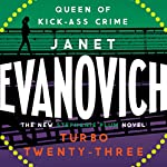 Turbo Twenty-Three: Stephanie Plum, Book 23 | Janet Evanovich