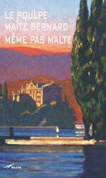 Même pas Malte par Bernard