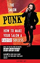 The Salon Punk: How To Make Your Salon a Raging Success