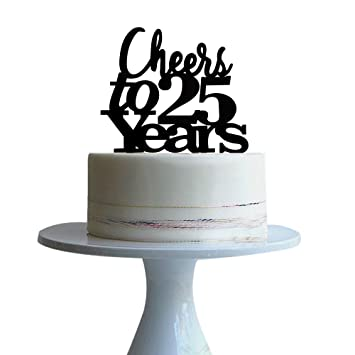 Amazon Cheers To 25 Years Cake Topper For Lovewedding