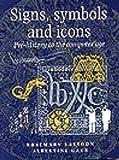Signs, Symbols and Icons, Rosemary Sassoon and Albertine Gaur, 1871516730