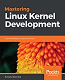 Download Mastering Linux Kernel Development: A kernel developer's reference manual Doc