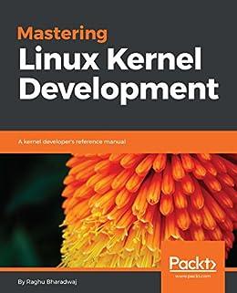 Download mastering linux kernel development a kernel developer's refe….