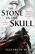 The Stone in the Skull by Elizabeth Bear fantasy book reviews