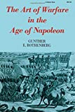 The Art of Warfare in the Age of Napoleon