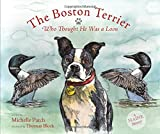 img - for The Boston Terrier Who Thought He Was a Loon book / textbook / text book