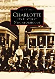 Charlotte: Its Historic Neighborhoods (Images of America) offers