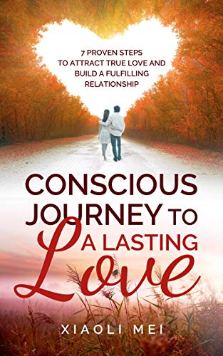 Conscious Journey To A Lasting Love by Xiaoli Mei ebook deal