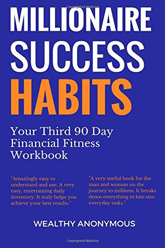 Millionaire Success Habits: Your Third 90 Day Financial Fitness Workbook ebook