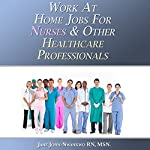 Work at Home Jobs for Nurses & Other Healthcare Professionals | Jane John-Nwankwo RN MSN