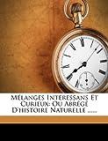 Mélanges Interessans et Curieux, , 1279250054