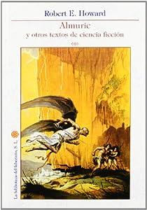 Almuric y otros relatos de ciencia ficcion par Robert E. Howard