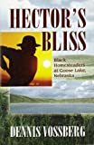 Hector's Bliss: Black Homesteaders at Goose Lake, Nebraska