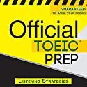Official TOEIC Prep - Listening Strategies Audiobook by  Official Test Prep Content Team Narrated by Danielle Fornes