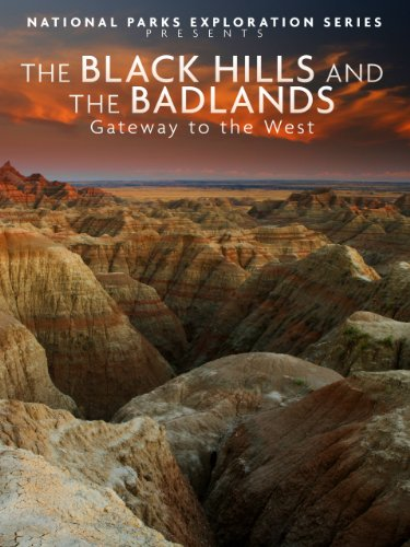 National Parks Exploration Series: The Black Hills and The Badlands - Gateway to the West ()