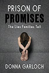 Prison of Promises: The Lies Families Tell