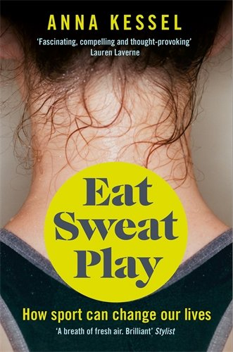 [BOOK] Eat Sweat Play: How Sport Can Change Our Lives<br />R.A.R