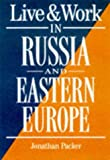 Live and Work in Russia and Eastern Europe, Jonathan Parker, 1854581902