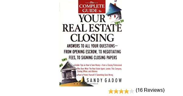 The Complete Guide to Your Real Estate Closing: Answers to All ...