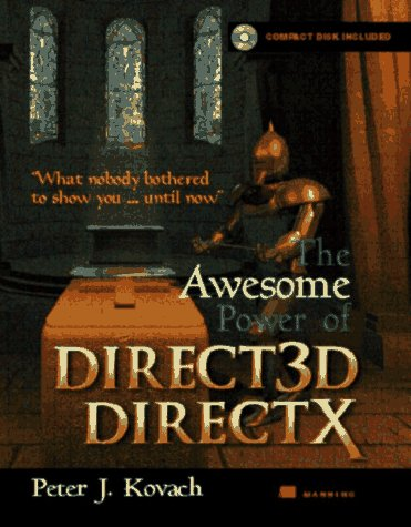 The Awesome Power of Direct3D/DirectX - The DirectX 7 Version by Brand: Manning Publications