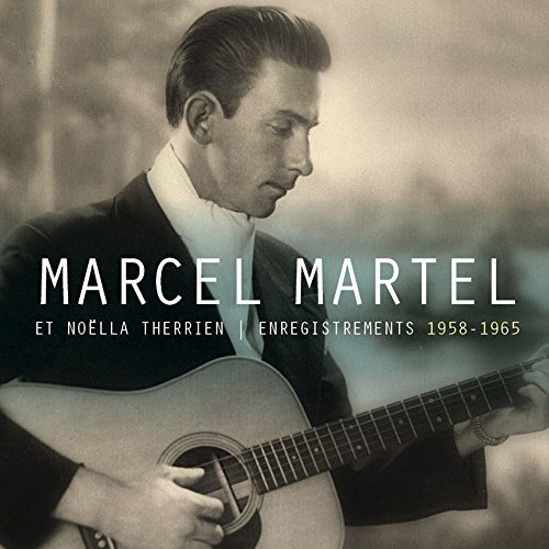 Marcel Martel et Noëlla Therrien – Enregistrements 1958-1965 (3 CD)