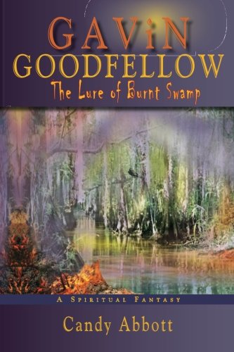 Read Online Gavin Goodfellow: The Lure of Burnt Swamp (The Burnt Swamp Trilogy) (Volume 1) ebook