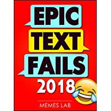 Memes: Epic Text Fails 2018: Hilarious Memes Book with Funniest Text and Autocorrect Fails (Memes Lab)