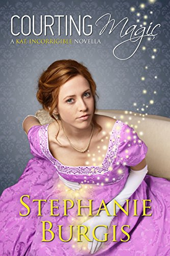 Courting Magic A Kat Incorrigible Novella Kindle Edition By