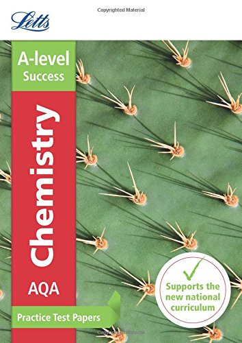 Letts A-level Practice Test Papers - New 2015 Curriculum – AQA A-level Chemistry: Practice Test Papers PDF