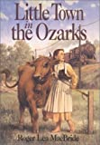 Little Town in the Ozarks, Roger Lea MacBride, 0060249706