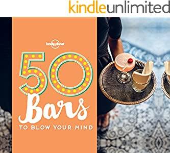 50 Bars to Blow Your Mind (Lonely Planet)