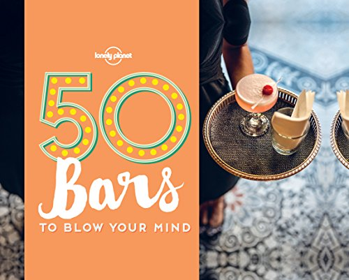50 Bars to Blow Your Mind (Lonely (Cider Bar)