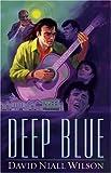 Deep Blue, David Niall Wilson, 1594141428