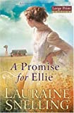 A Promise for Ellie, Lauraine Snelling, 0764202596