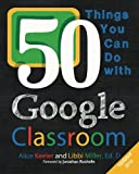 img - for 50 Things You Can Do With Google Classroom book / textbook / text book