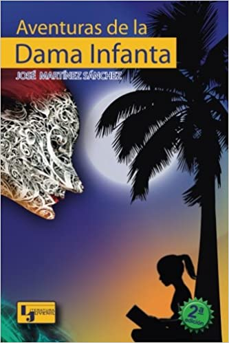 Amazon.com: Aventuras de la dama infanta 2da edición (Spanish Edition) (9789585894730): Sr. Jose Martinez Sanchez J.M, Ilus Oscar Ivan Hernandez: Books