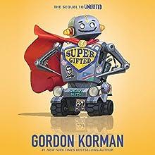 Supergifted Audiobook by Gordon Korman Narrated by Jonathan Todd Ross, Erin Moon, Mark Turetsky, Cassandra Morris, Dan Bittner, Nick Podehl