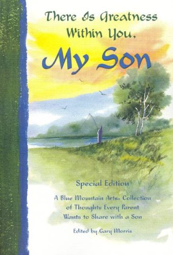 there-is-greatness-within-you-my-son-a-blue-mountain-arts-collection-of-thoughts-every-parent-wants-